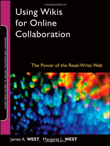 Using Wikis for Online Collaboration: The Power of the Read-Write Web 9780470343333