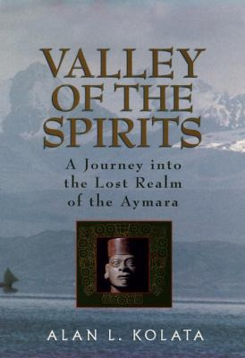Valley of the Spirits: A Journey Into the Lost Realm of the Aymara 9780471575078