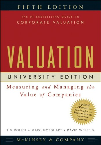 Valuation: Measuring and Managing the Value of Companies 9780470424704