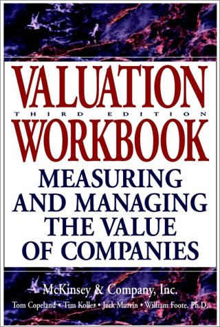 Valuation, Workbook: Measuring and Managing the Value of Companies 9780471397519