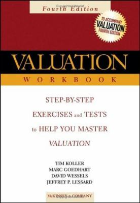 Valuation Workbook: Step-By-Step Exercises and Tests to Help You Master Valuation 9780471702160
