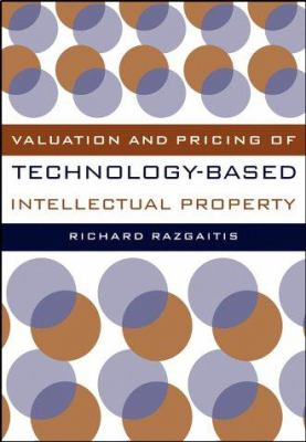 Valuation and Pricing of Technology-Based Intellectual Property [With CDROM] 9780471250494