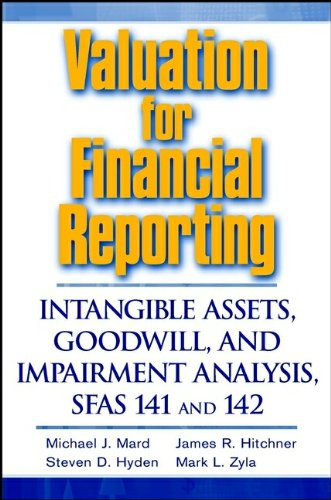 Valuation for Financial Reporting: Intangible Assets, Goodwill, and Impairment Analysis, Sfas 141 and 142 9780471237532