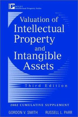 Valuation of Intellectual Property and Intangible Assets: Cumulative Supplement 9780471419433