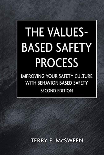 Value-Based Safety Process: Improving Your Safety Culture with Behavior-Based Safety 9780471220497