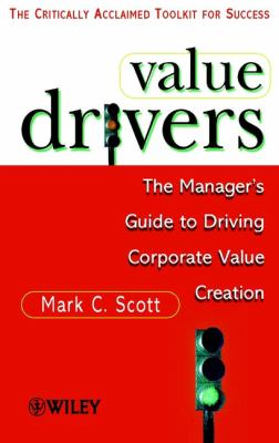 Value Drivers, Mass Market: The Manager's Guide for Driving Corporate Value Creation 9780471861218