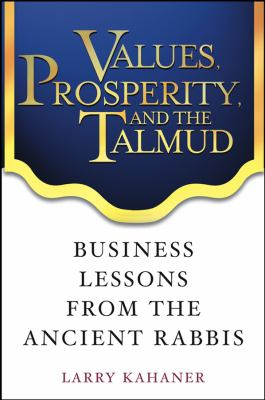 Values, Prosperity, and the Talmud: Business Lessons from the Ancient Rabbis 9780471444411
