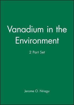 Vanadium in the Environment, 2 Parts Set 9780471249078