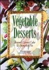 Vegetable Desserts: Beyond Carrot Cake and Pumpkin Pie 9780471347361