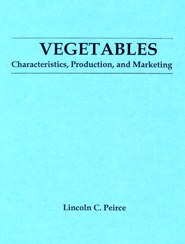 Vegetables: Characteristics, Production, and Marketing 9780471850229