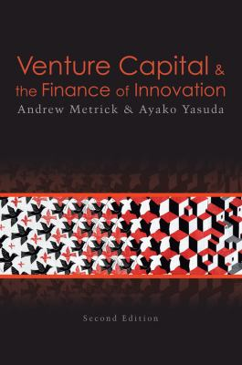 Venture Capital & the Finance of Innovation - 2nd Edition