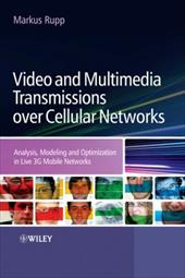 Video and Multimedia Transmissions Over Cellular Networks: Analysis, Modelling and Optimization in Live 3G Mobile Communications