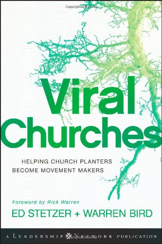 Viral Churches: Helping Church Planters Become Movement Makers 9780470550458