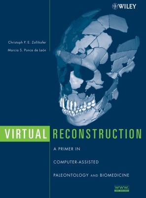 Virtual Reconstruction: A Primer in Computer-Assisted Paleontology and Biomedicine 9780471205074