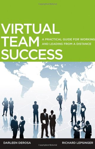 Virtual Team Success: A Practical Guide for Working and Leading from a Distance 9780470532966