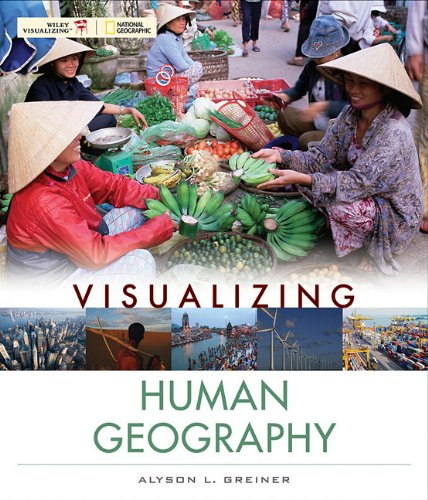 Visualizing Human Geography: At Home in a Diverse World 9780471724919