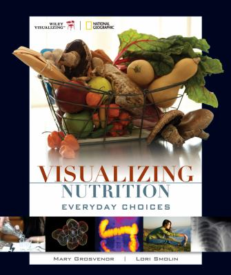 Visualizing Nutrition: Everyday Choices 9780470197585