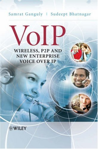 VoIP: Wireless, P2P and New Enterprise Voice Over IP 9780470319567
