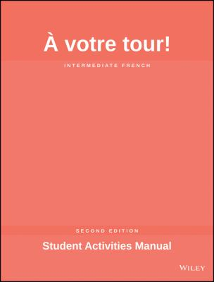 A Votre Tour! Student Activities Manual: Intermediate French 9780470424261