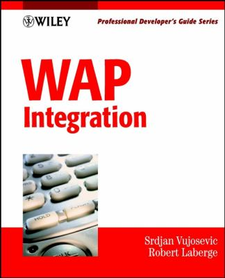 WAP Integration: Professional Developer's Guide [With CDROM] 9780471417675