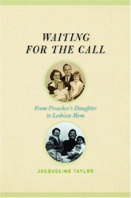 Waiting for the Call: From Preacher's Daughter to Lesbian Mom 9780472032389