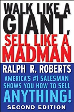 Walk Like a Giant, Sell Like a Madman: America's #1 Salesman Shows You How to Sell Anything! 9780470372814