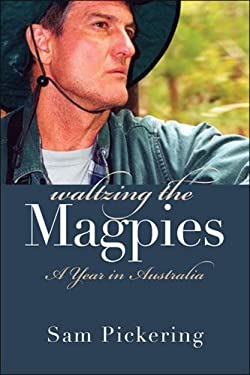 Waltzing the Magpies: A Year in Australia 9780472113774