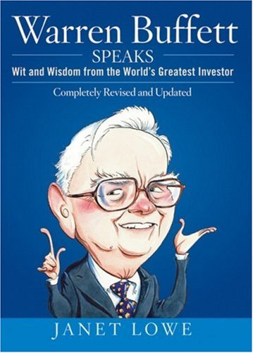 Warren Buffett Speaks: Wit and Wisdom from the World's Greatest Investor 9780470152621