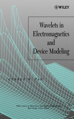 Wavelets in Electromagnetics and Device Modeling 9780471419013