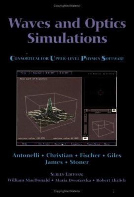 Waves and Optics Simulations: The Consortium for Upper-Level Physics Software 9780471548874