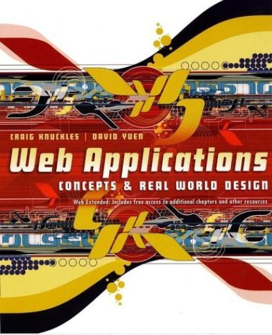 Web Applications: Concepts & Real World Design 9780471204589