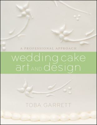 Wedding Cake Art and Design: A Professional Approach 9780470381335