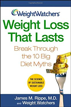 Weight Loss That Lasts: Break Through the 10 Big Diet Myths 9780471705284