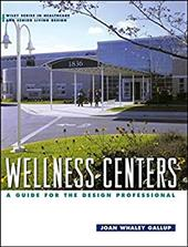 Wellness Centers: A Guide for the Design Professional 1550405
