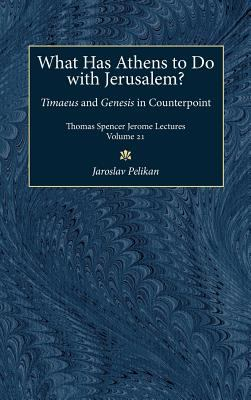 What Has Athens to Do with Jerusalem?: Timaeus and Genesis in Counterpoint 9780472108077