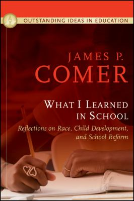What I Learned in School: Reflections on Race, Child Development, and School Reform 9780470407714