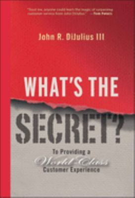 What's the Secret: To Providing a World-Class Customer Experience 9780470196120