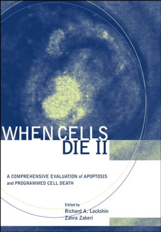 When Cells Die II: A Comprehensive Evaluation of Apoptosis and Programmed Cell Death 9780471219477