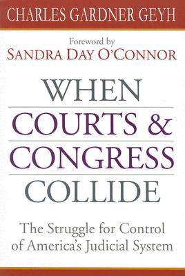 When Courts & Congress Collide: The Struggle for Control of America's Judicial System 9780472069224