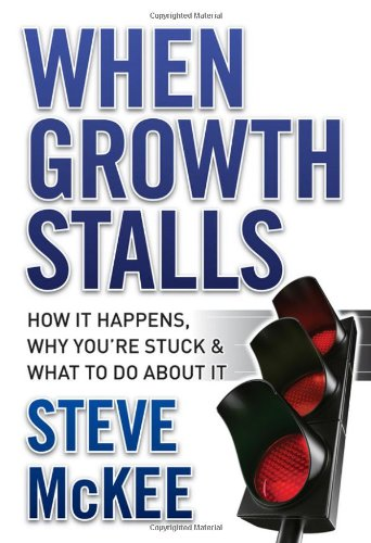 When Growth Stalls: How It Happens, Why You're Stuck, and What to Do about It 9780470395707