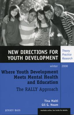 Where Youth Development Meets Mental Health and Education: The RALLY Approach 9780470467206
