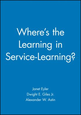 Where's the Learning in Service-Learning 9780470907467