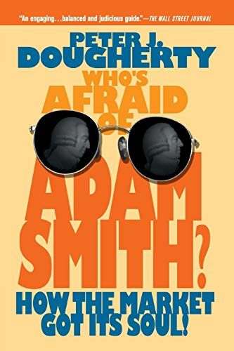Who's Afraid of Adam Smith: How the Market Got Its Soul 9780471720904