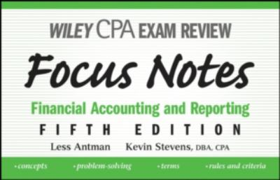 Wiley CPA Exam Review Focus Notes: Financial Accounting and Reporting 9780470195628