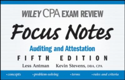 Wiley CPA Examination Review Focus Notes: Auditing and Attestation