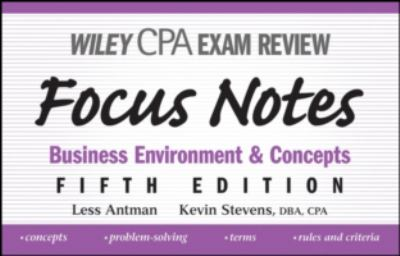 Wiley CPA Examination Review Focus Notes: Business Environment and Concepts 9780470195611