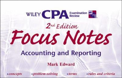 Wiley CPA Examination Review Focus Notes, Accounting and Reporting 9780471389620