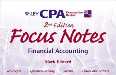 Wiley CPA Examination Review Focus Notes, Financial Accounting by