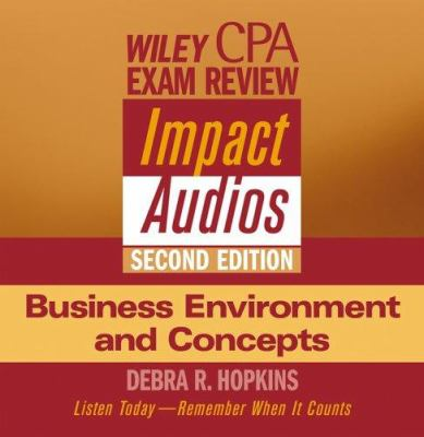 Wiley CPA Examination Review Impact Audios, 2nd Edition Business Environment and Concepts Set 9780471650041