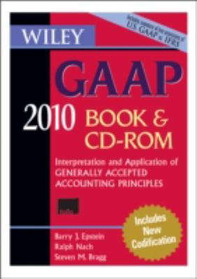 Wiley GAAP: Interpretation and Application of Generally Accepted Accounting Principles [With CDROM] 9780470453216